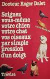 Soignez vous-même votre chien, votre chat, vos oiseaux par simple pression d'un doigt