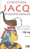 Livres - Et l'Egypte s'éveilla t.2 ; le feu du scorpion