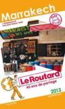 Livres - Guide Du Routard ; Marrakech ; Avec Essaouira Et Nos Plus Beaux Riads (Edition 2013)