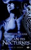 Le clan des nocturnes t.5 ; Noah