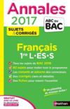 Livres - Annales Abc Bac ; Sujets & Corriges T.17 ; Français ; 1ère L, Es, S (édition 2017)