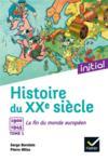 Livres - Histoire du XXe siècle t.1 ; 1900-1945, la fin du monde européen