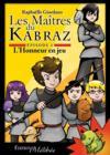 Livres - Les maîtres du Kabraz t.1 ; l'honneur en jeu