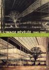 Livres - L'Image révélée 1840 1860