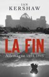 Livres - La fin ; Allemagne 1944-1945