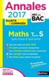Livres - ANNALES ABC BAC ; SUJETS & CORRIGES T.5 ; mathématiques ; terminale S ; spécifique & spécialité (édition 2017)