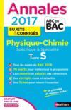 Livres - ANNALES ABC BAC ; SUJETS & CORRIGES T.7 ; physique-chimie ; terminale S ; spécifique & spécialité (édition 2017)