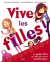 Livres - Vive Les Filles ! - Guide De Celles Qui Seront