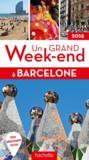 Livres - UN GRAND WEEK-END ; Barcelone (édition 2016)