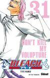 Livres - Bleach t.31 ; don't kill my volupture