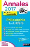 Livres - Annales Abc Bac ; Sujets & Corriges T.12 ; Philosophie ; Terminale L, Es, S (édition 2017)