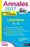 Livres - ANNALES ABC BAC ; SUJETS & CORRIGES T.13 ; littérature ; terminale L (édition 2017)