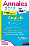 Livres - Annales Abc Bac ; Sujets & Corriges T.14 ; Anglais ; Lv1, Lv2 Et Lva ; Terminale Toutes Séries (édition 2017)