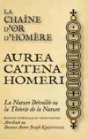 Livres - La Chaine D'Or D'Homere - Aurea Catena Homeri, La Nature Devoilee Ou La Theorie De La Nature