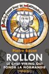 Livres - Rollon ; le chef viking qui fonda la Normandie