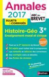 Livres - Abc Du Brevet ; Sujets & Corriges T.26 ; Histoire-Géographie, Enseignement Moral Et Civique ; 3e ; Annales (édition 2016)