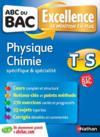 Livres - Abc Du Bac Excellence T.6 ; Physique, Chimie ; Terminale S ; Spécifique Et Spécialité