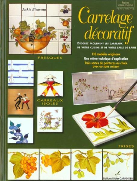 Livre carrelage decoratif t3 jackie bienvenu acheter for Carrelage decoratif cuisine
