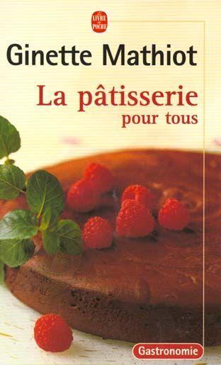 Livre je sais faire la patisserie ginette mathiot - La cuisine pour tous ginette mathiot ...