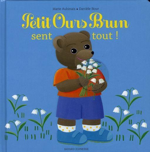 livre petit ours brun sent tout marie aubinais acheter occasion 29 11 2007. Black Bedroom Furniture Sets. Home Design Ideas