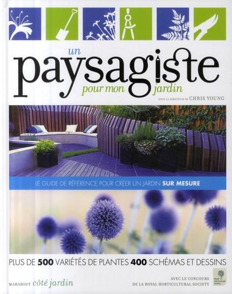 livre un paysagiste pour mon jardin young chris collectif. Black Bedroom Furniture Sets. Home Design Ideas