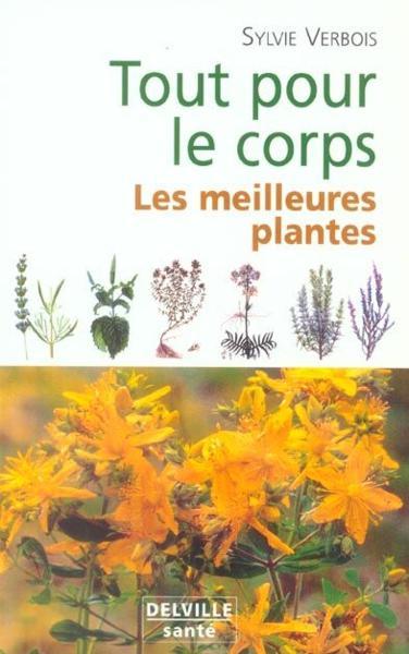 Livre tout pour le corps les meilleures plantes for Toutes les plantes