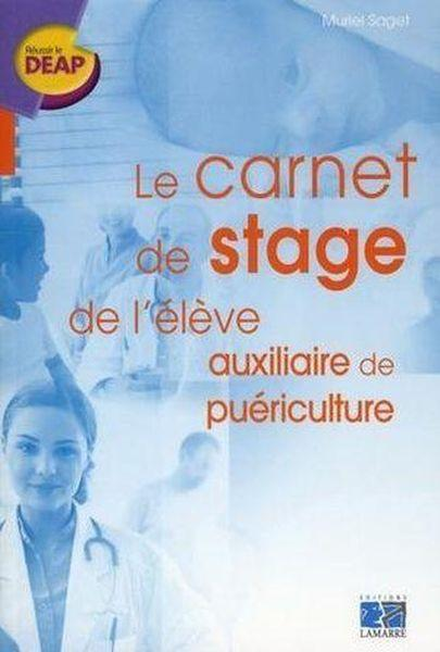 livre carnet de stage de l 39 auxiliaire de pu riculture muriel saget. Black Bedroom Furniture Sets. Home Design Ideas