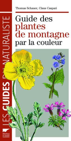 Livre Guide Des Plantes De Montagne Par La Couleur