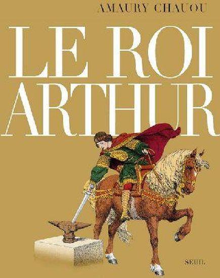 Livre Le Roi Arthur Amaury Chauou