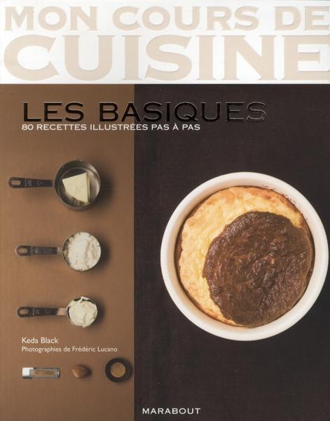 Livre mon cours de cuisine les basiques 80 recettes - Donner des cours de cuisine ...