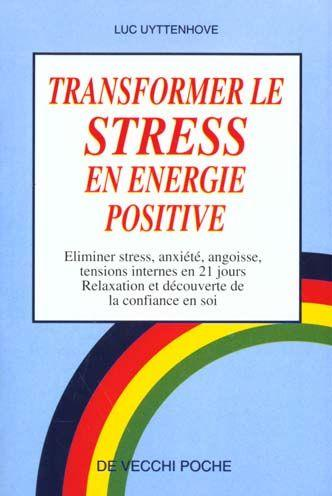 livre comment transformer le stress en nergie positive luc uyttenhove acheter occasion 1997. Black Bedroom Furniture Sets. Home Design Ideas