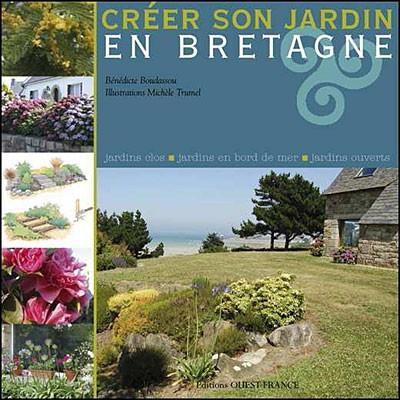Livre cr er son jardin en bretagne b n dicte boudassou - Creer son jardin en ligne ...