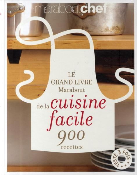 livre le grand livre marabout de la cuisine facile collectif. Black Bedroom Furniture Sets. Home Design Ideas