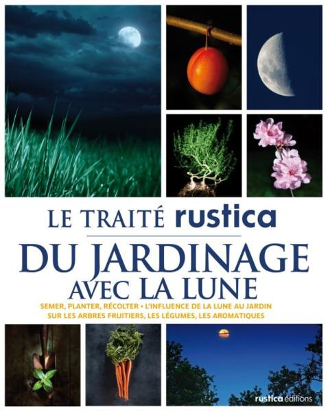 livre le trait rustica du jardinage avec la lune th r se tr doulat. Black Bedroom Furniture Sets. Home Design Ideas