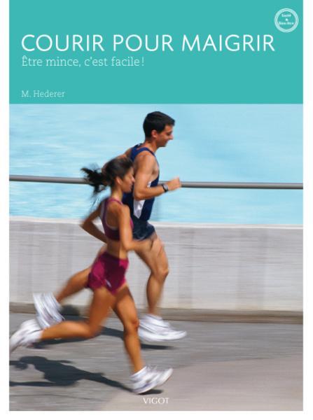 Courir Pour Maigrir 3e Dition Markus Hederer Livre