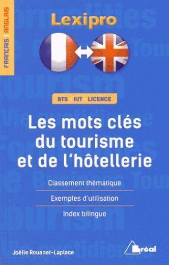 Lexipro les mots cl s du tourisme et de l 39 h tellerie - Office du tourisme francais bruxelles ...
