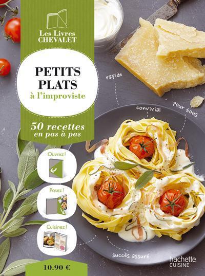 Livre petits plats l 39 improviste 50 recettes anne for Plats cuisines livres a domicile