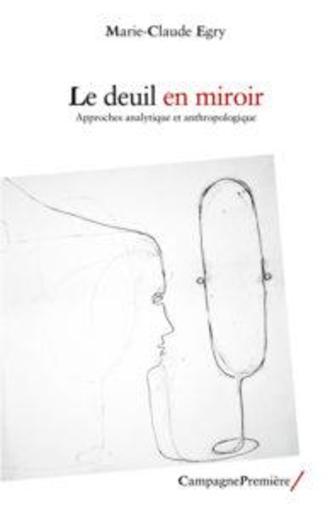 Livre le deuil en miroir egry marie claude for Miroir psychanalyse