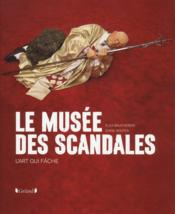Le musée des scandales