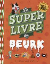 Le super livre du beurk