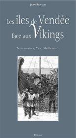 Les îles de Vendée face aux Vikings ; Noirmoutier, Yeu, Maillezais... - Intérieur - Format classique