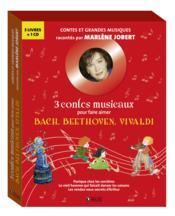3 contes musicaux pour faire aimer Bach, Beethoven, Vivaldi