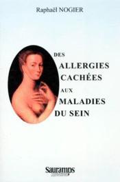 Des Allergies Cachees Aux Maladies Du Sein