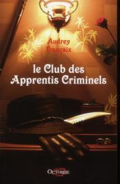 Club Des Apprentis Criminels (Le) - Couverture - Format classique