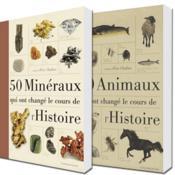 Les 50 minéraux et les 50 animaux qui ont changé l'Histoire