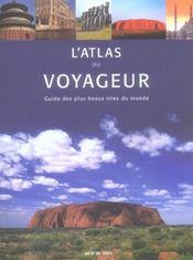 L'atlas du voyageur ; guide des plus beaux sites du monde - Intérieur - Format classique