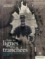 Entre les lignes et les tranchées ; correspondances et carnets, 1914-1918 - Couverture - Format classique