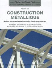 Traité de génie civil t. 10 ; construction métallique ; notions fondamentales et méthodes de dimensionnement