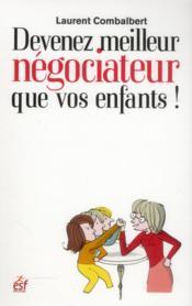 Devenez meilleur négociateur que vos enfants !