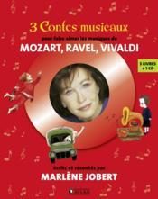 3 contes musicaux ; pour faire aimer les musiques de Mozart, Ravel, Vivaldi